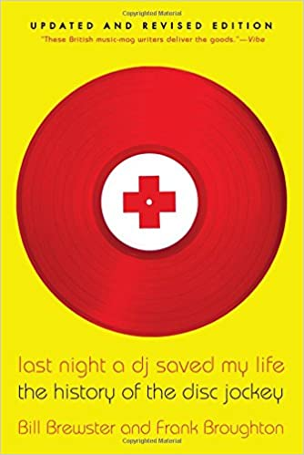 Last Night a DJ Saved My Life - The History of a Disc Jockey - books about house music djing